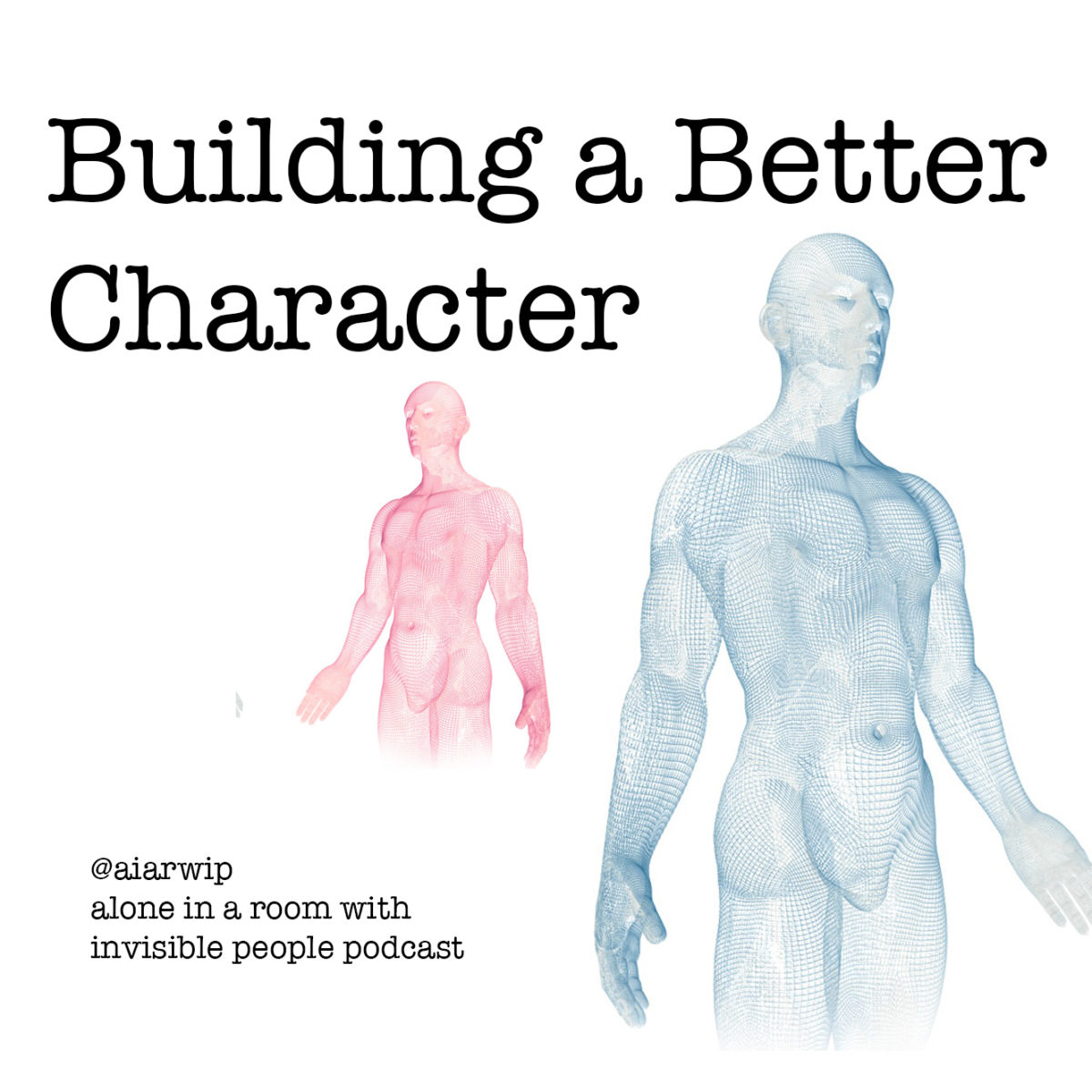 Episode 02: Building a Better Character