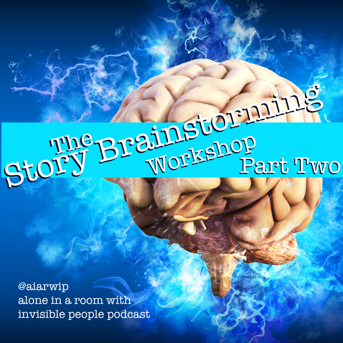 Episode 06: The Story Brainstorming Workshop – Part Two