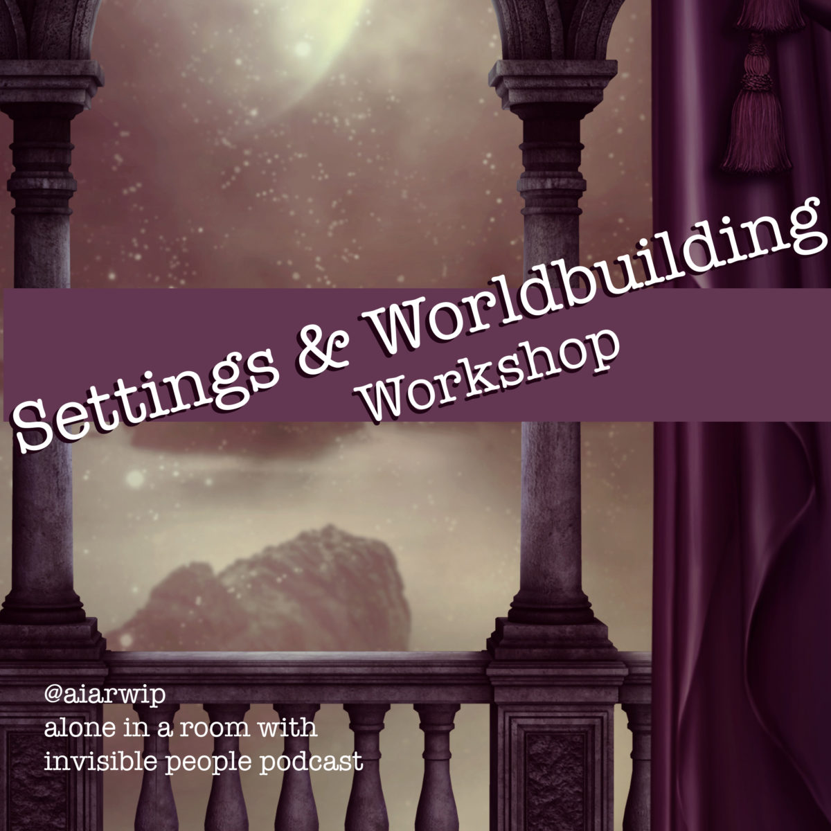 Episode 07: Settings and Worldbuilding