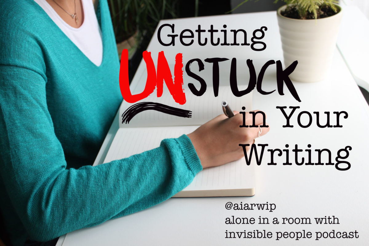 Episode 11: Getting Unstuck in Your Writing