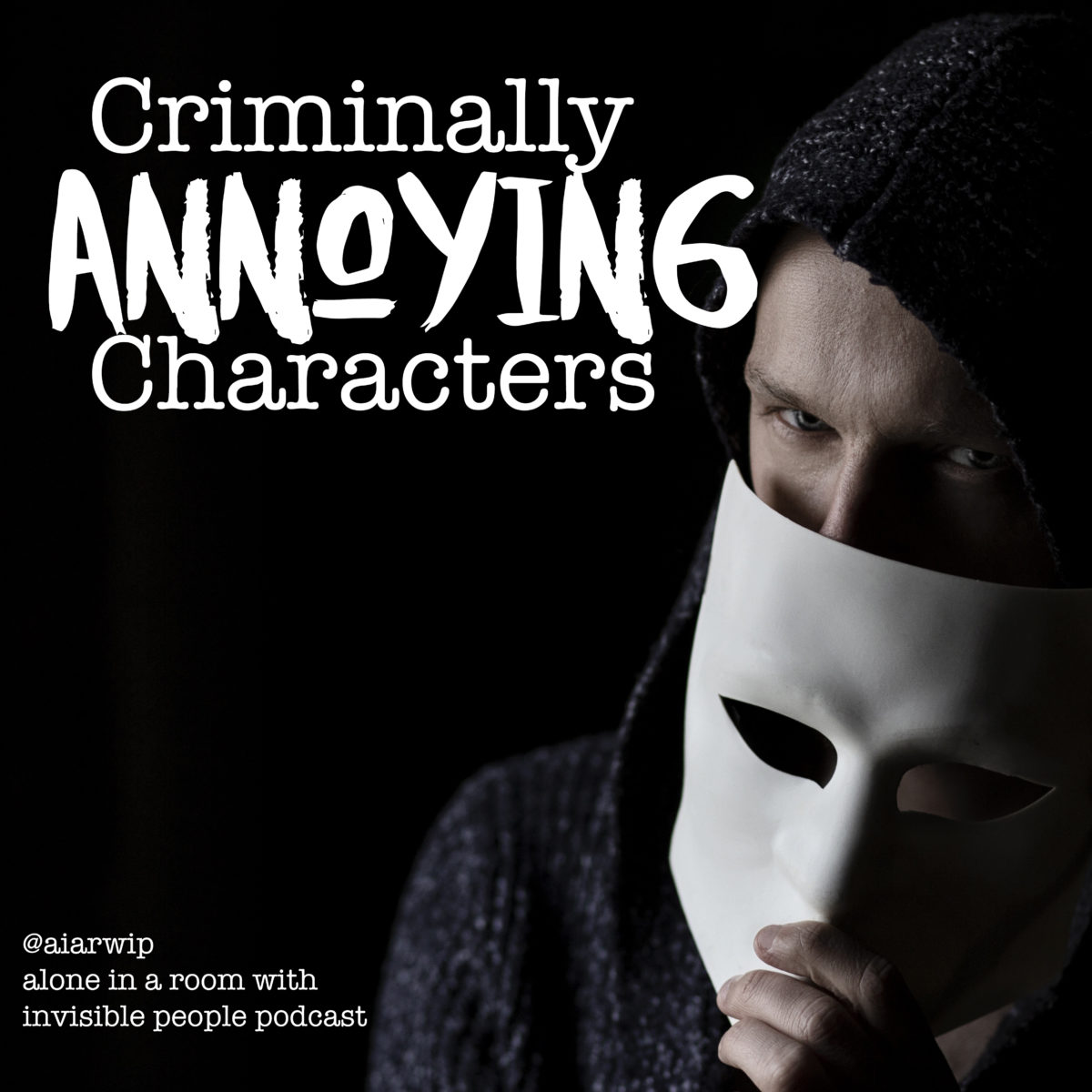 Episode 12: Criminally Annoying Characters