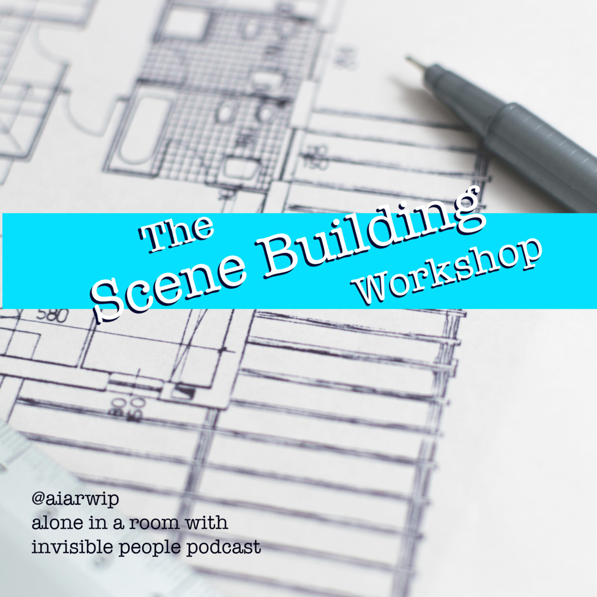 Episode 14: The Scene Building Workshop