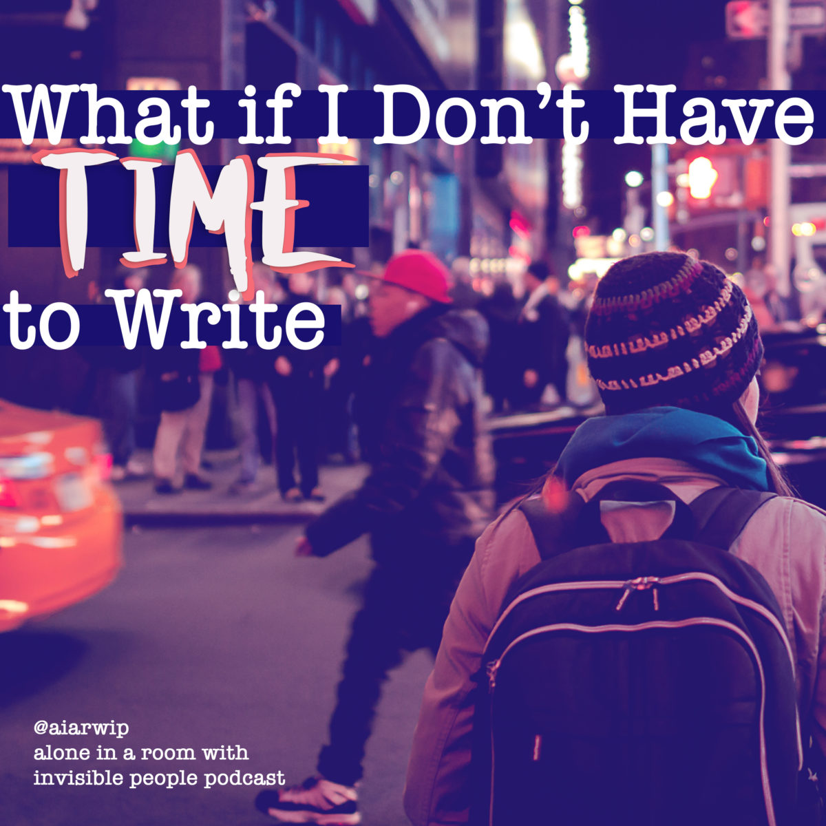 Episode 26: What if I Don't Have Time to Write?