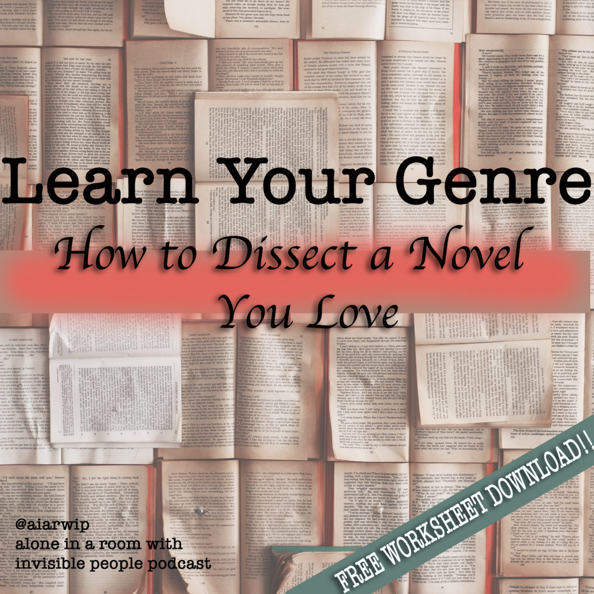 Episode 28: Learn Your Genre – How to Dissect a Novel You Love