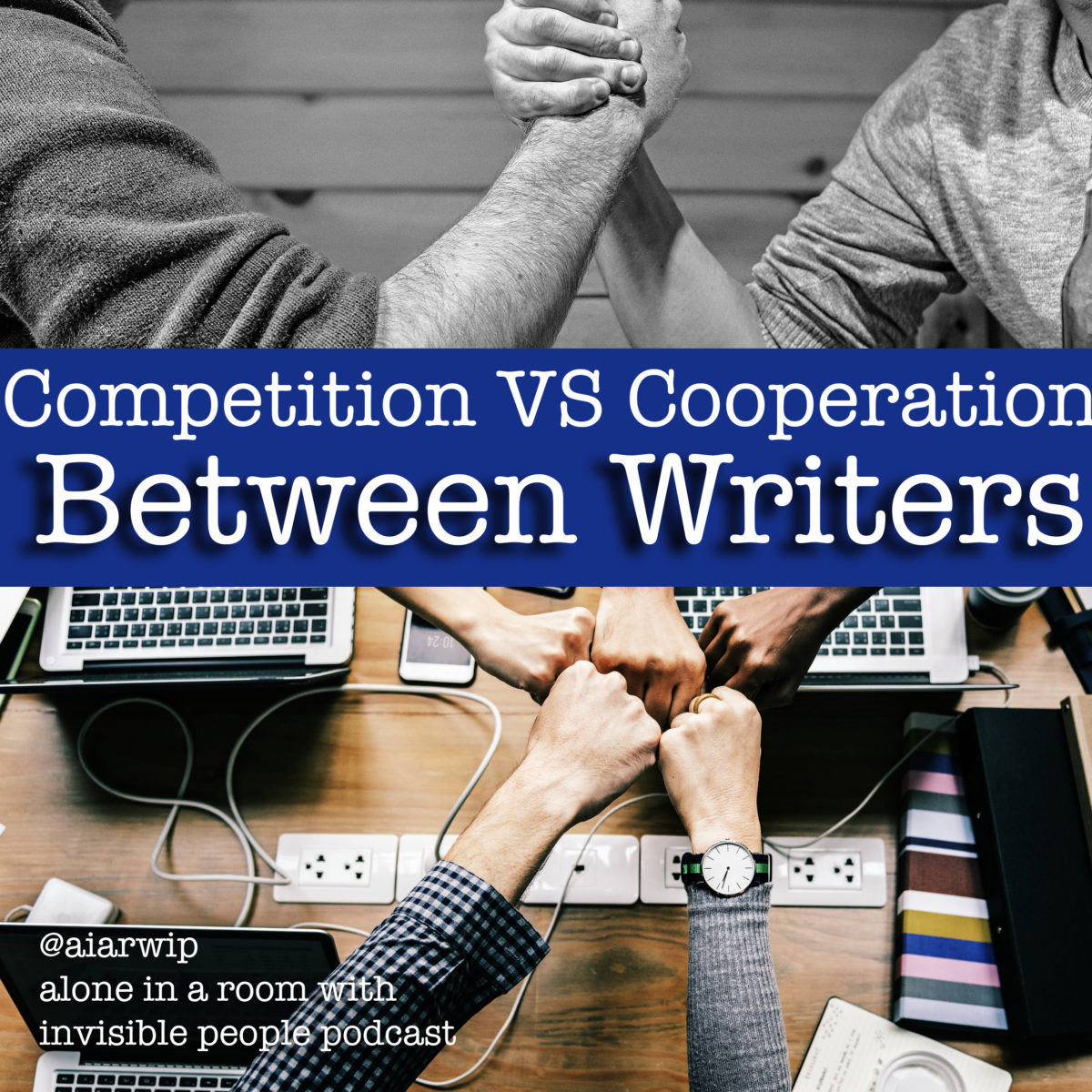 Episode 35: Competition VS Cooperation Between Writers