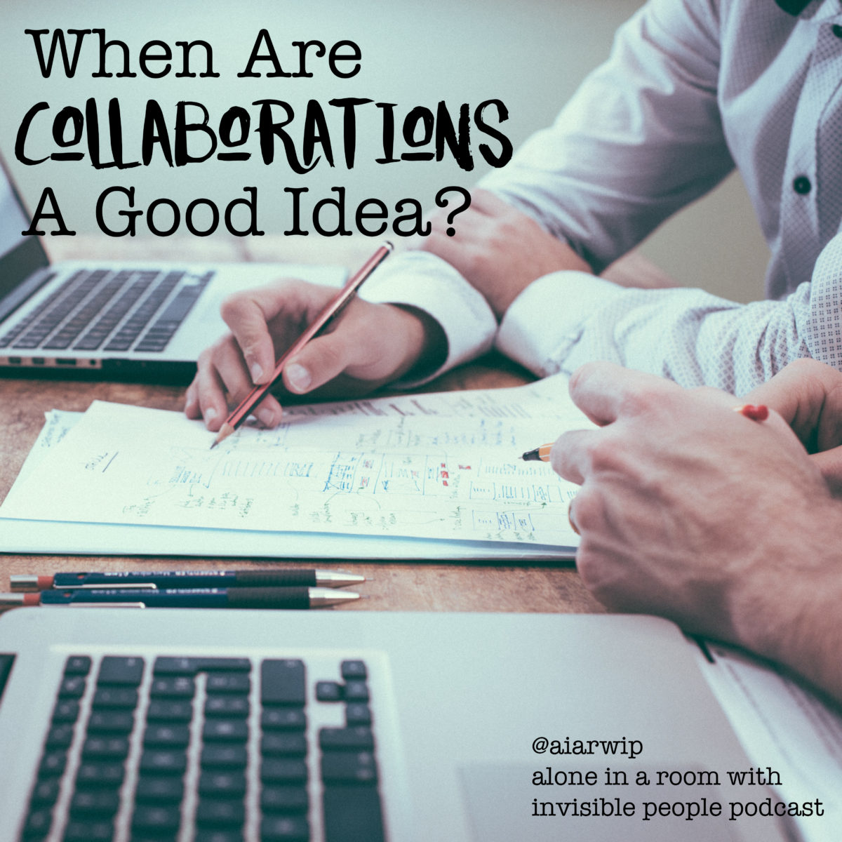 Episode 38: When are Collaborations a Good Idea?