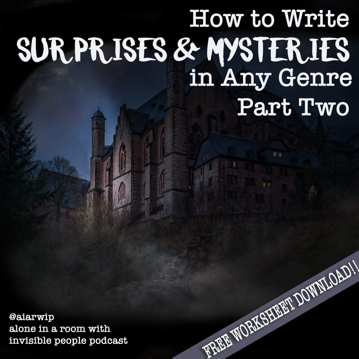 Episode 40: How to Write Surprises and Mysteries in Any Genre – Part Two