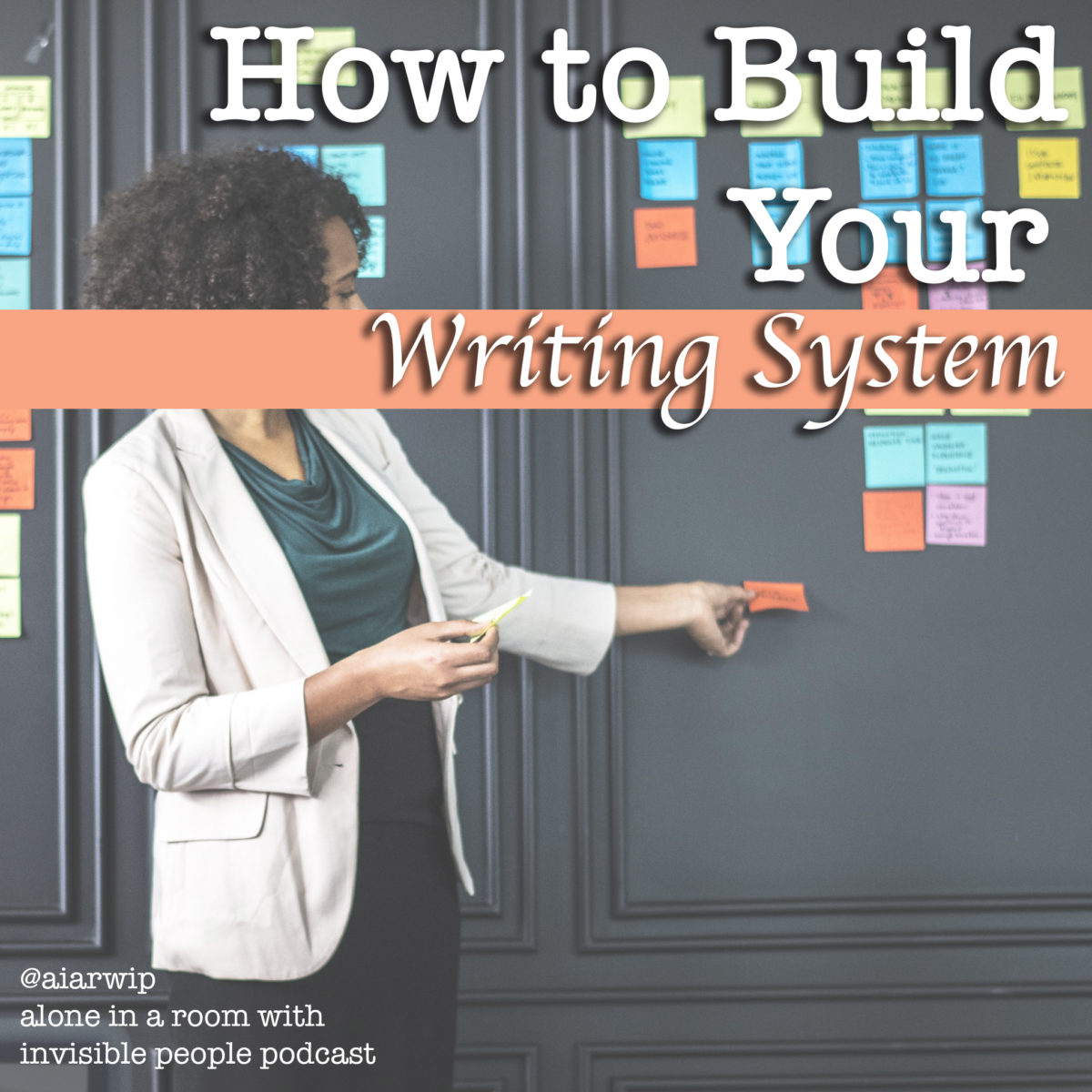 Episode 41: How to Build Your Writing System