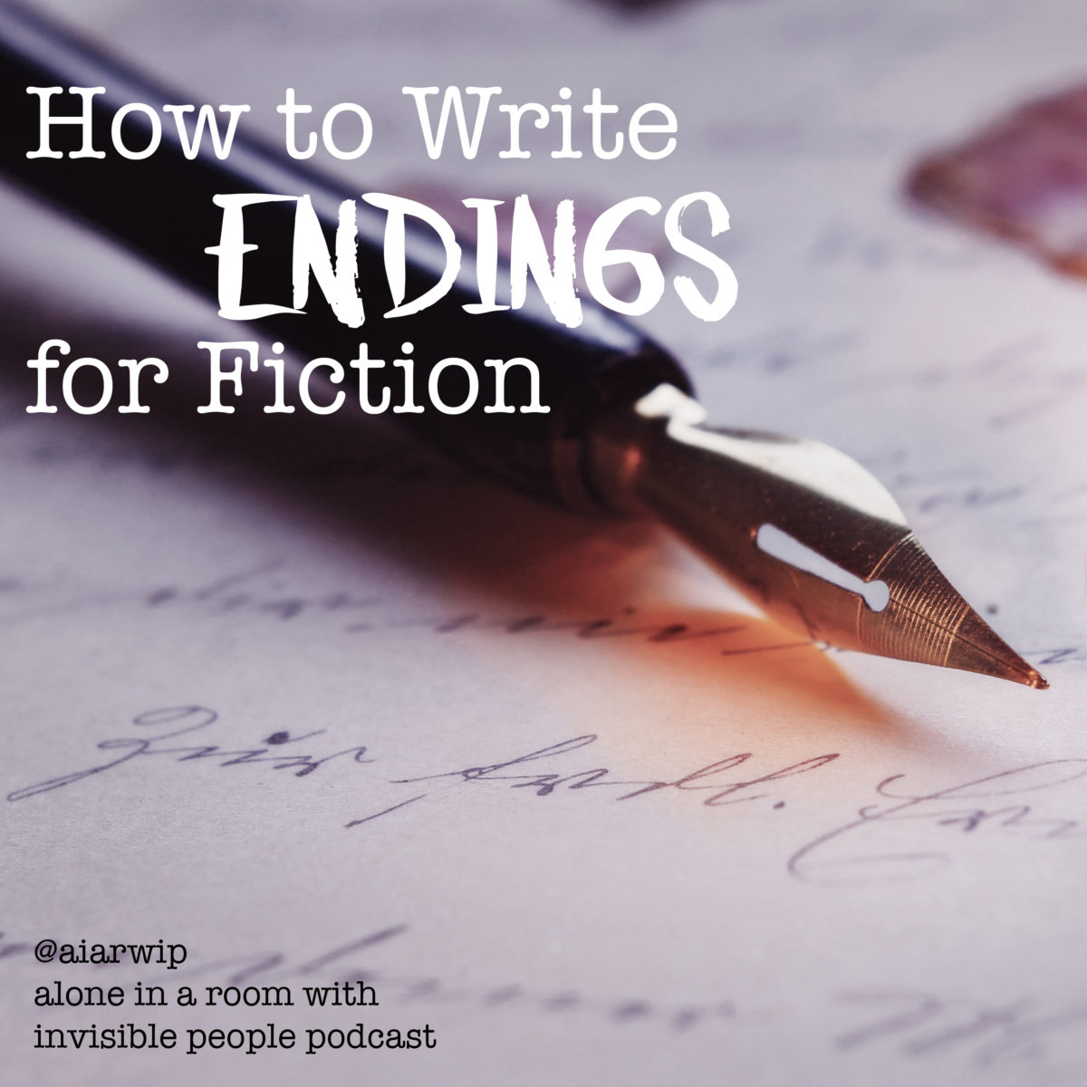 Episode 45: How to Write Endings for Fiction