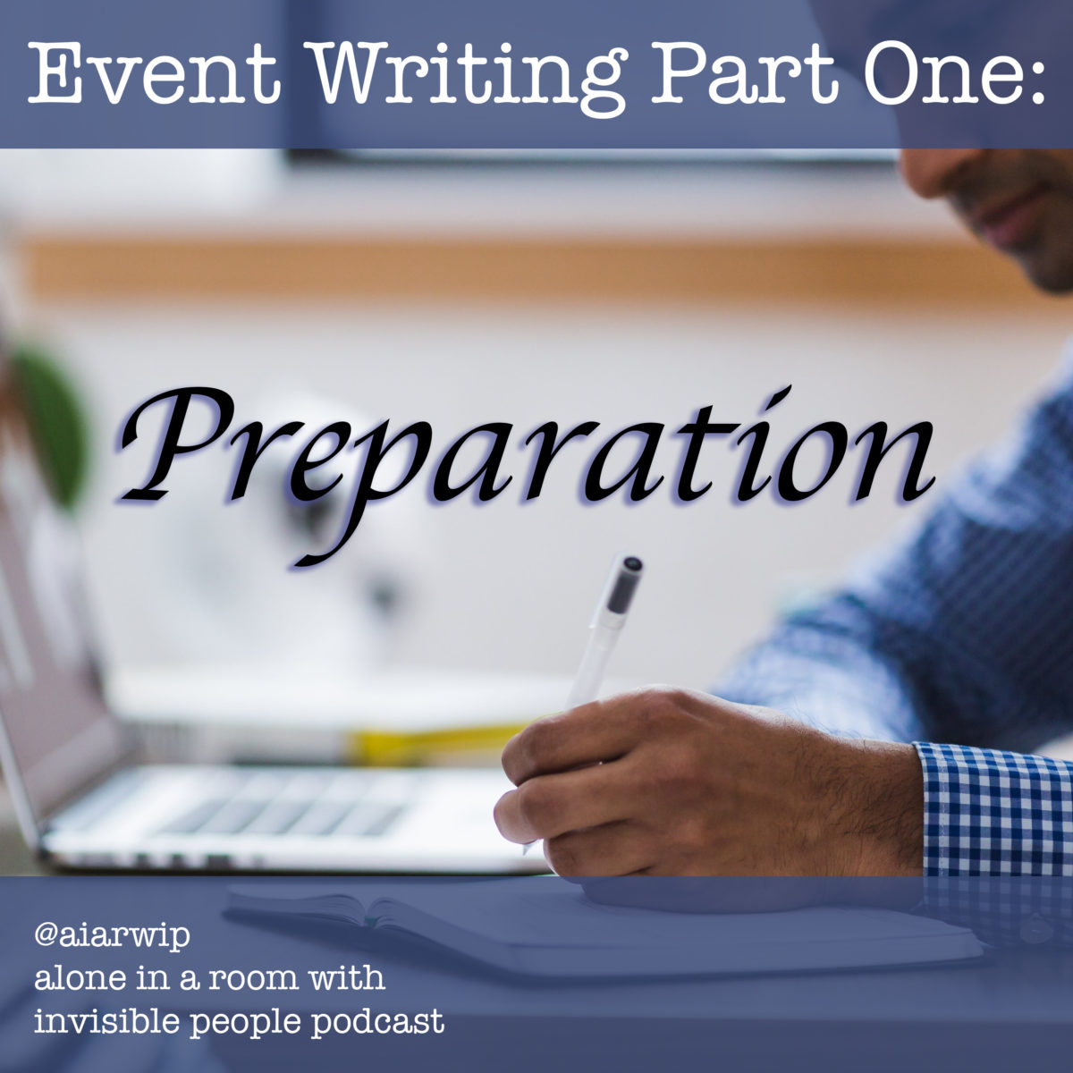 Episode 48: Event Writing Part One: Preparation