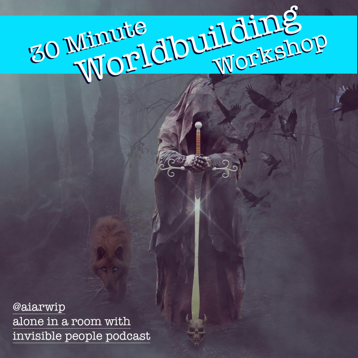 Episode 53: 30 Minute Worldbuilding Workshop
