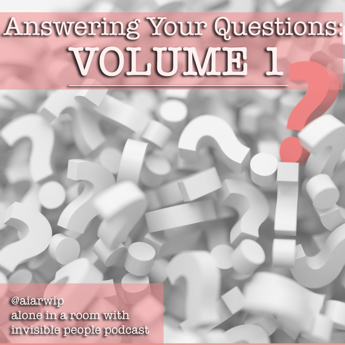 Episode 54: Answering Your Questions: Volume One