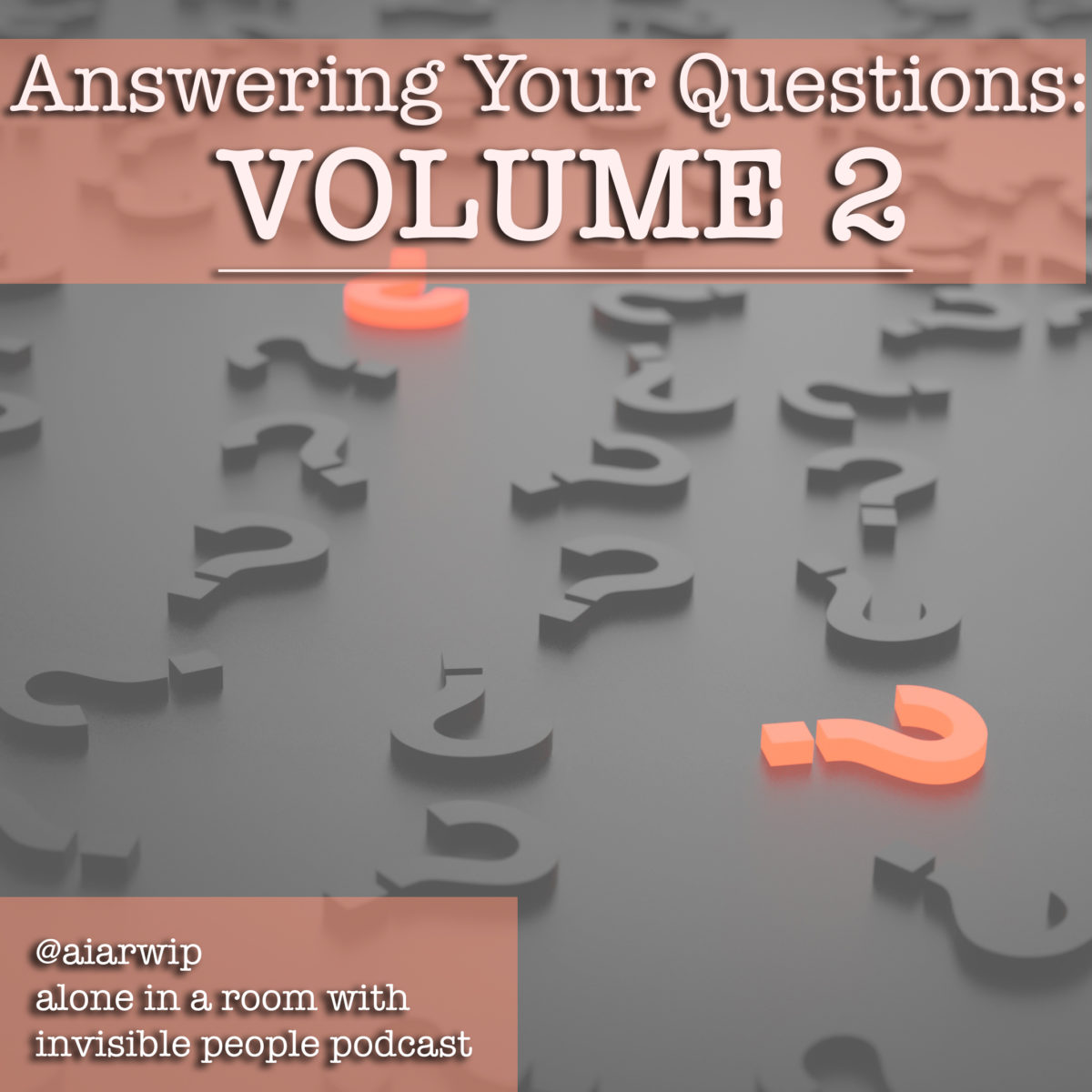 Episode 55: Answering Your Questions: Volume Two