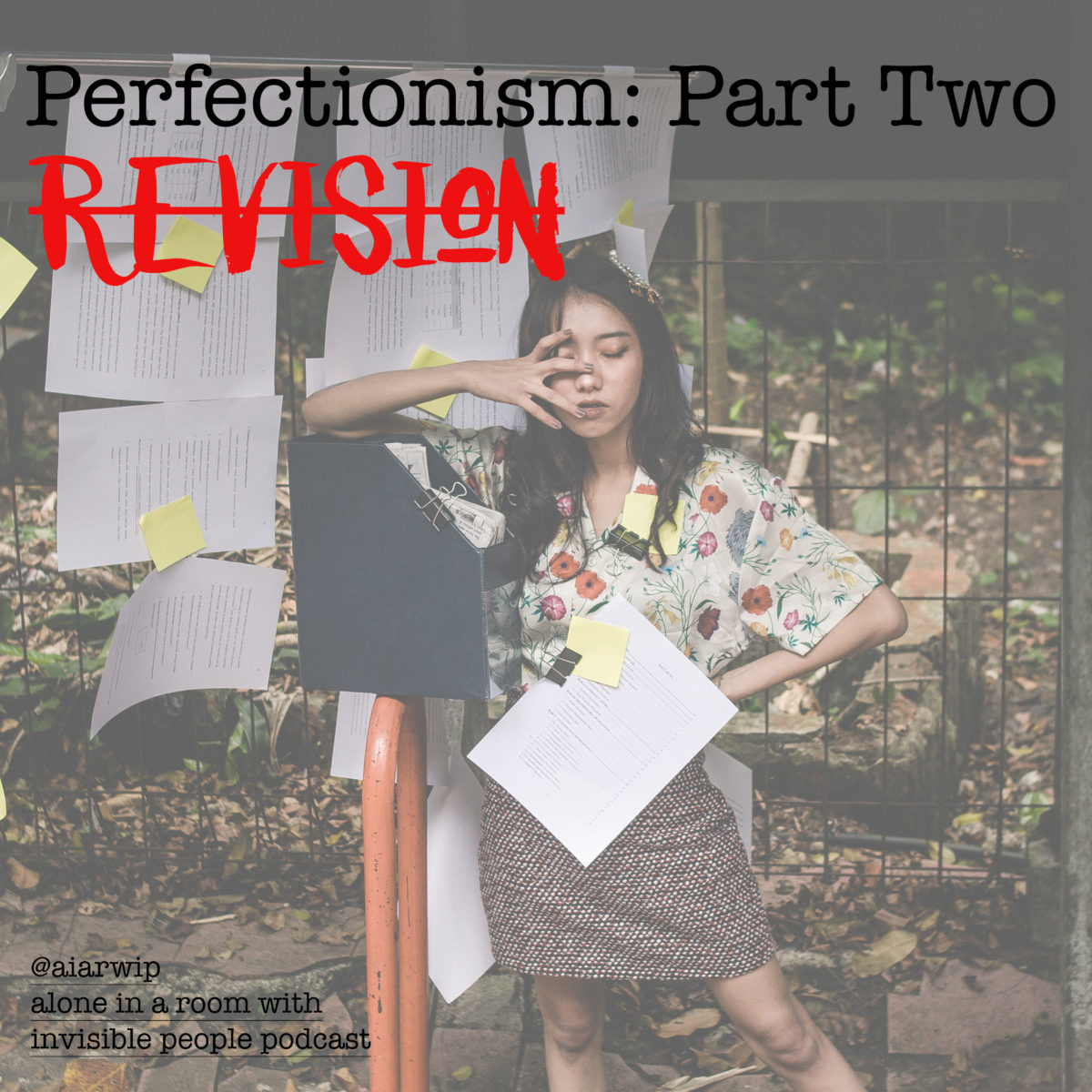 Episode 57: Perfectionism: Part Two – Revision