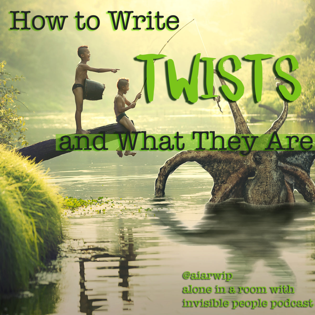 Episode 61: How to Write Twists and What They Are