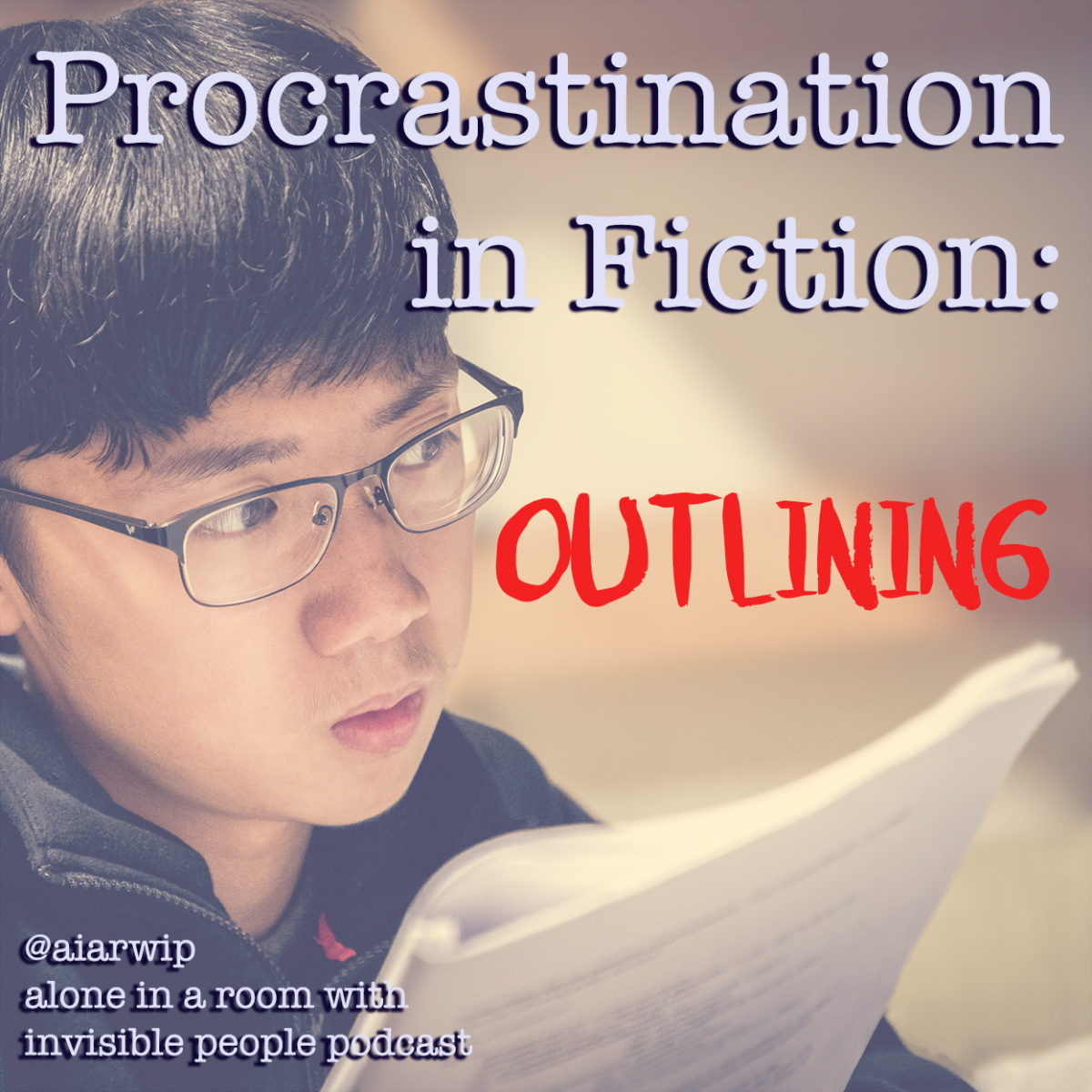 Episode 65: Procrastination in Fiction: Outlining