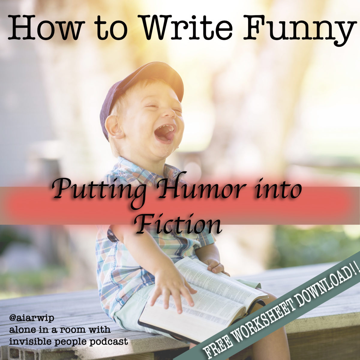 Episode 69: How to Write Funny – Putting Humor into Fiction – Free Worksheets
