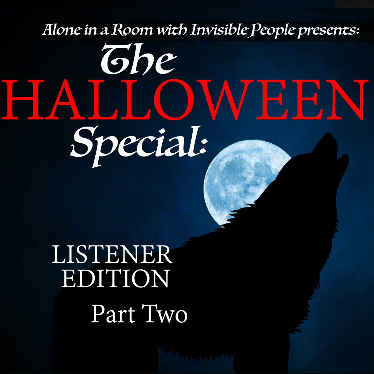Episode 71: 2nd Annual Halloween Special: Listener Edition – Part Two