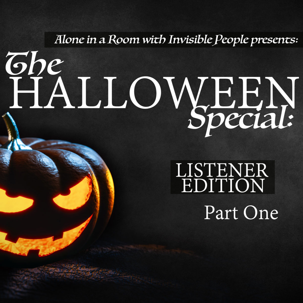 Episode 70: 2nd Annual Halloween Special: Listener Edition – Part One