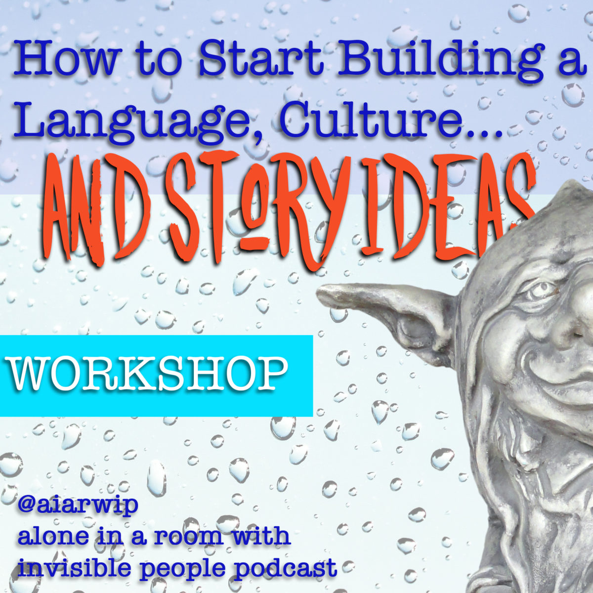 Episode 76: How to Start Building a Language, Culture… and Story Ideas – Workshop