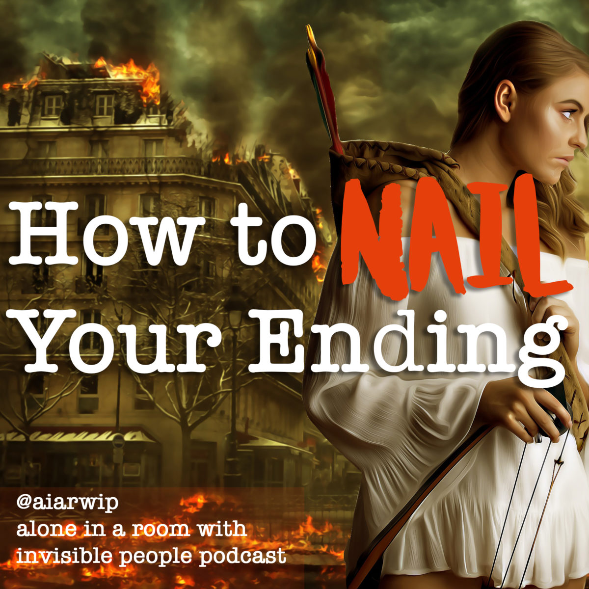 Episode 78: How to Nail Your Ending
