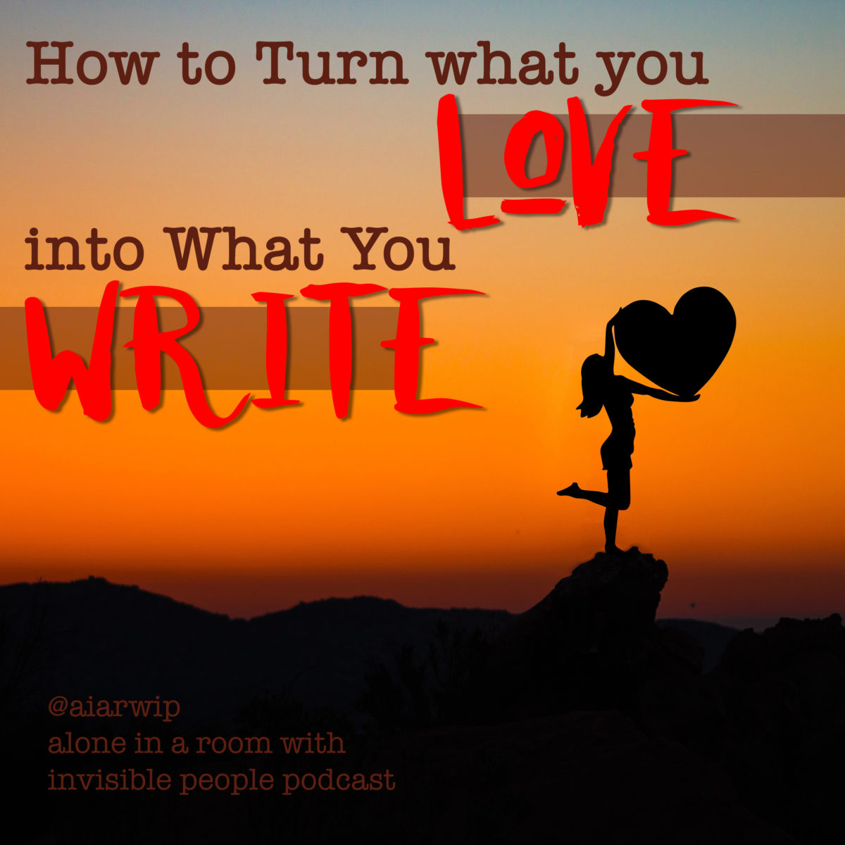 Episode 79: How to Turn What You Love into What You Write