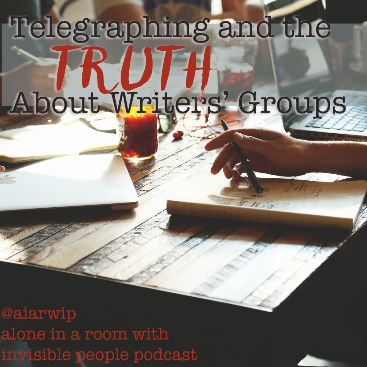 Show Notes for Episode 83: What is Telegraphing and the Truth About Writers' Groups