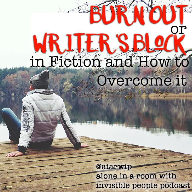 Episode 85: Burn Out or Writer's Block in Writing Fiction and How to Overcome It