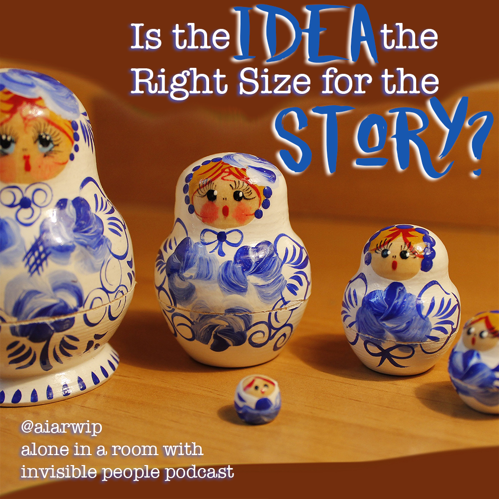 Episode 88: How to Know if Your Idea is the Right Size for Your Story