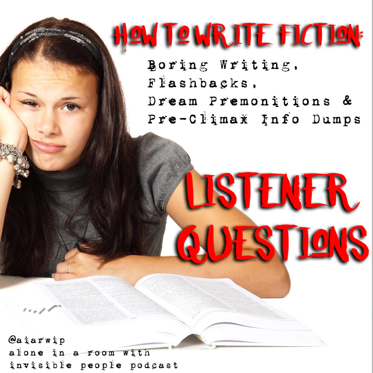 Episode 92 – How to Write Fiction: Boring Writing, Flashbacks, Dream Premonitions and Pre-Climax Info Dumps