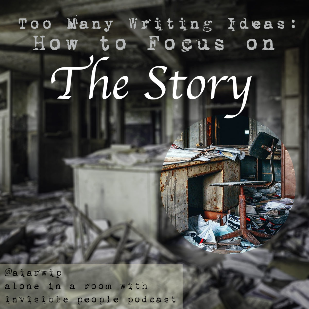Episode 89: Too Many Writing Ideas – How to Focus on the Story