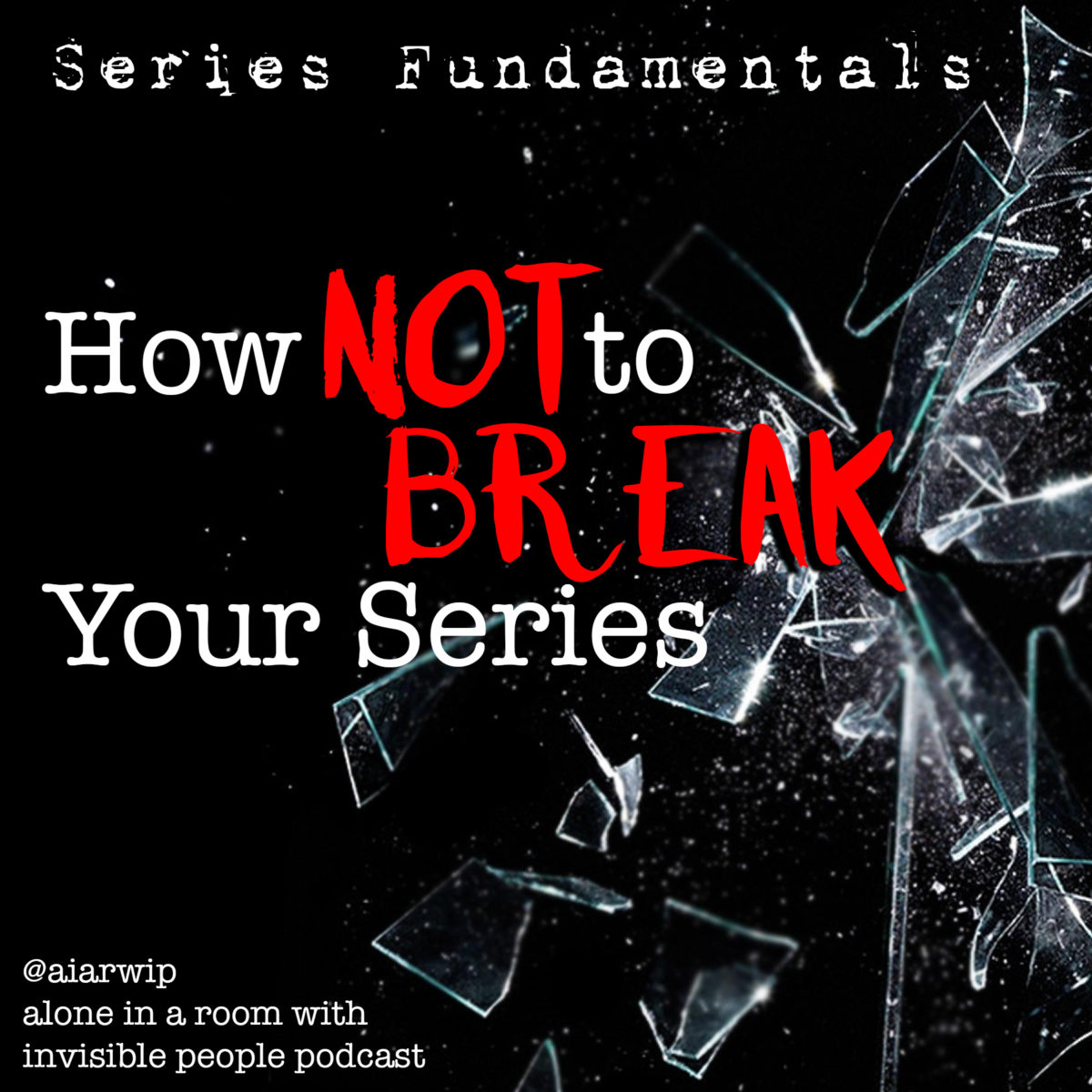 Episode 99: Series Fundamentals: How NOT to Break Your Series