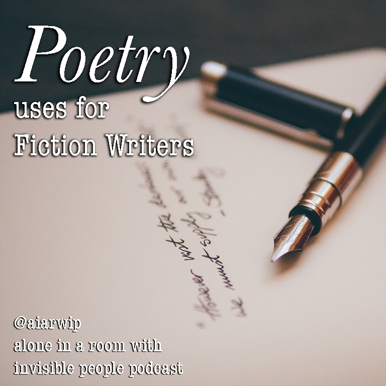 Episode 108: How Fiction Writers Can Use Poetry for – not in – Their Fiction