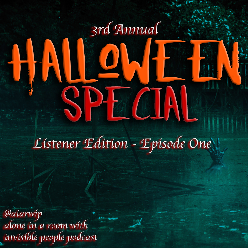 3rd Annual Halloween Special: Listener Edition – Episode One